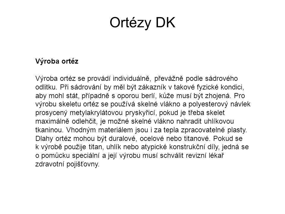 Ortézy DK Výroba ortéz Výroba ortéz se provádí individuálně, převážně podle sádrového odlitku.
