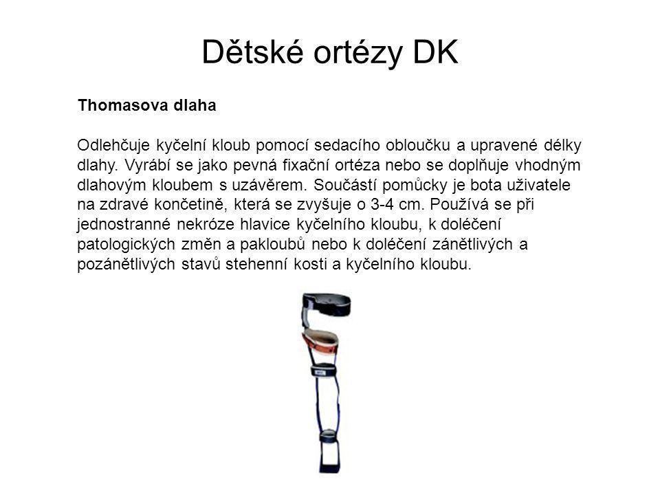 Dětské ortézy DK Thomasova dlaha Odlehčuje kyčelní kloub pomocí sedacího obloučku a upravené délky dlahy.