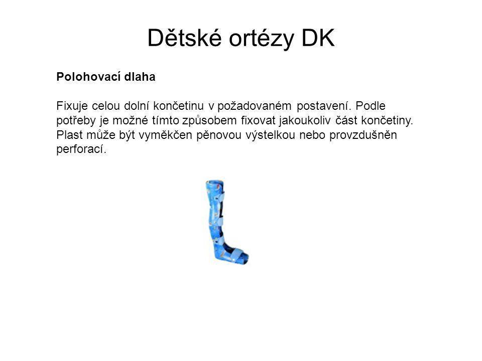 Dětské ortézy DK Polohovací dlaha Fixuje celou dolní končetinu v požadovaném postavení.