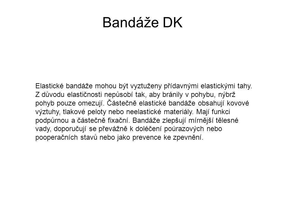 Bandáže DK Elastické bandáže mohou být vyztuženy přídavnými elastickými tahy.