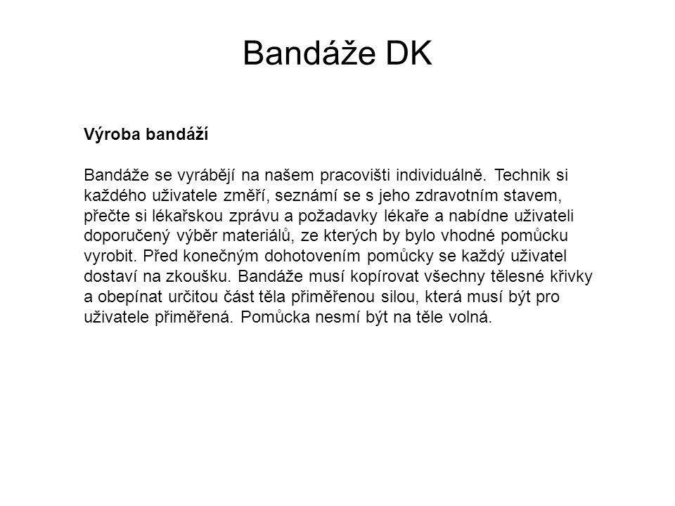 Bandáže DK Výroba bandáží Bandáže se vyrábějí na našem pracovišti individuálně.