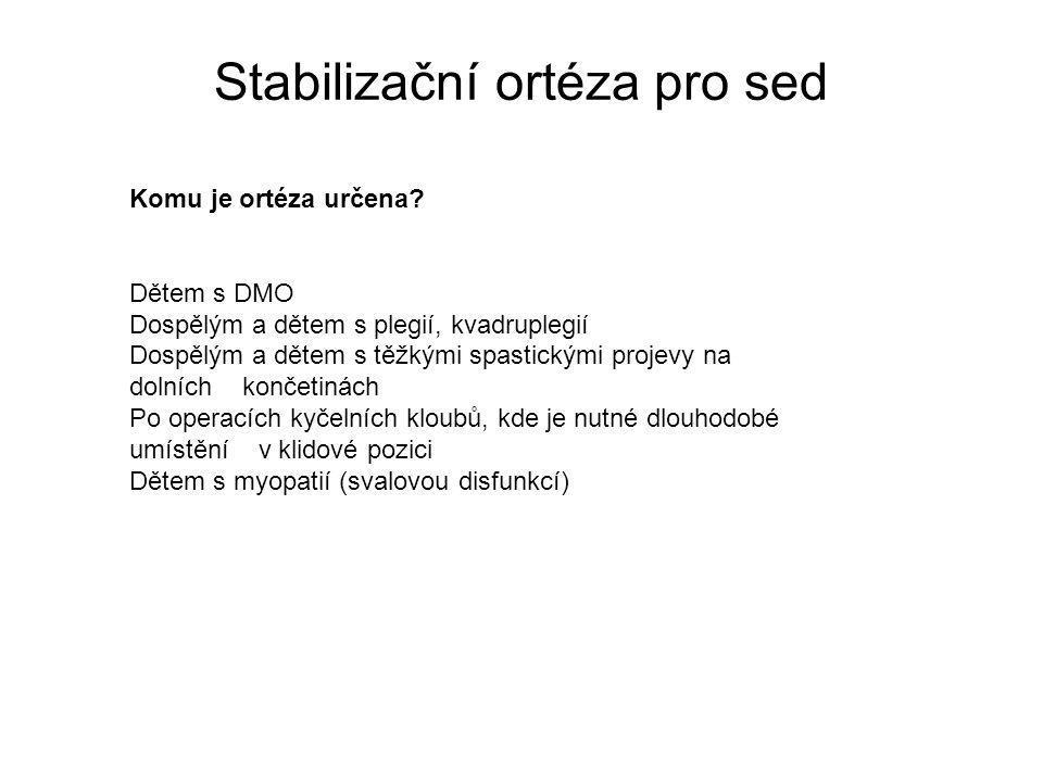 Stabilizační ortéza pro sed Komu je ortéza určena.