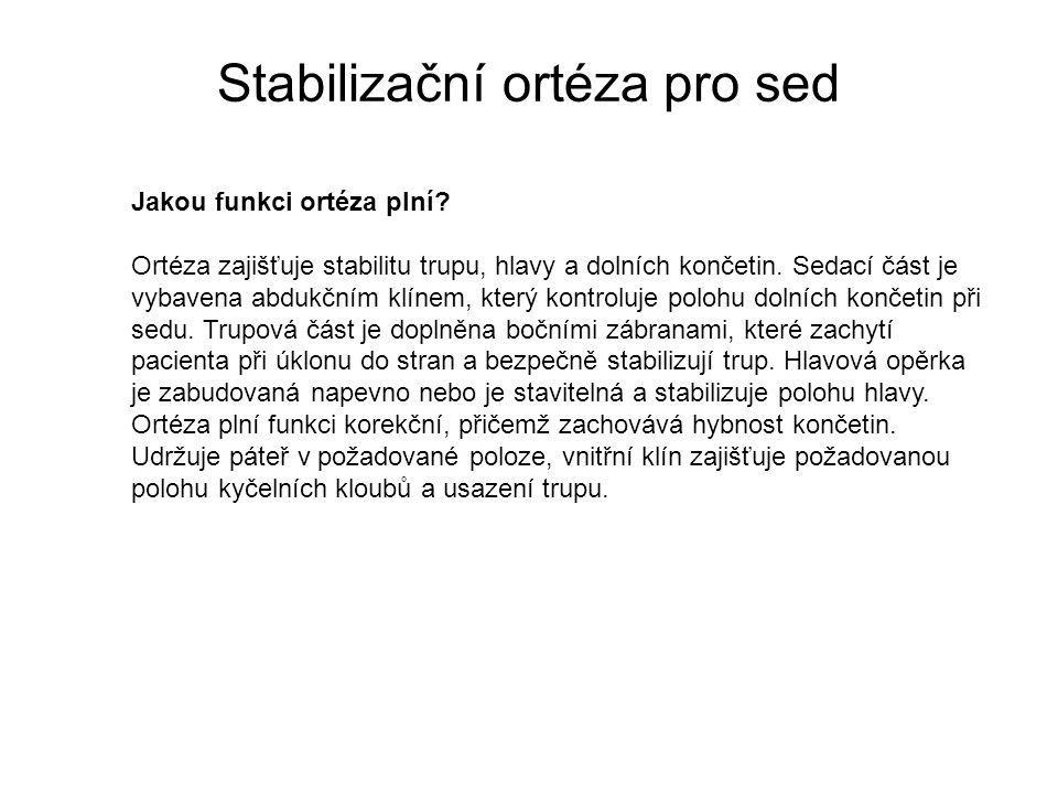 Stabilizační ortéza pro sed Jakou funkci ortéza plní.