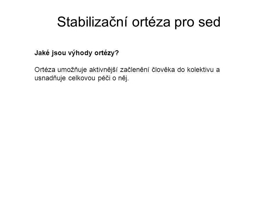 Stabilizační ortéza pro sed Jaké jsou výhody ortézy.