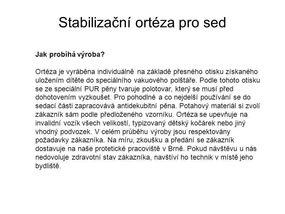 Stabilizační ortéza pro sed Jak probíhá výroba.