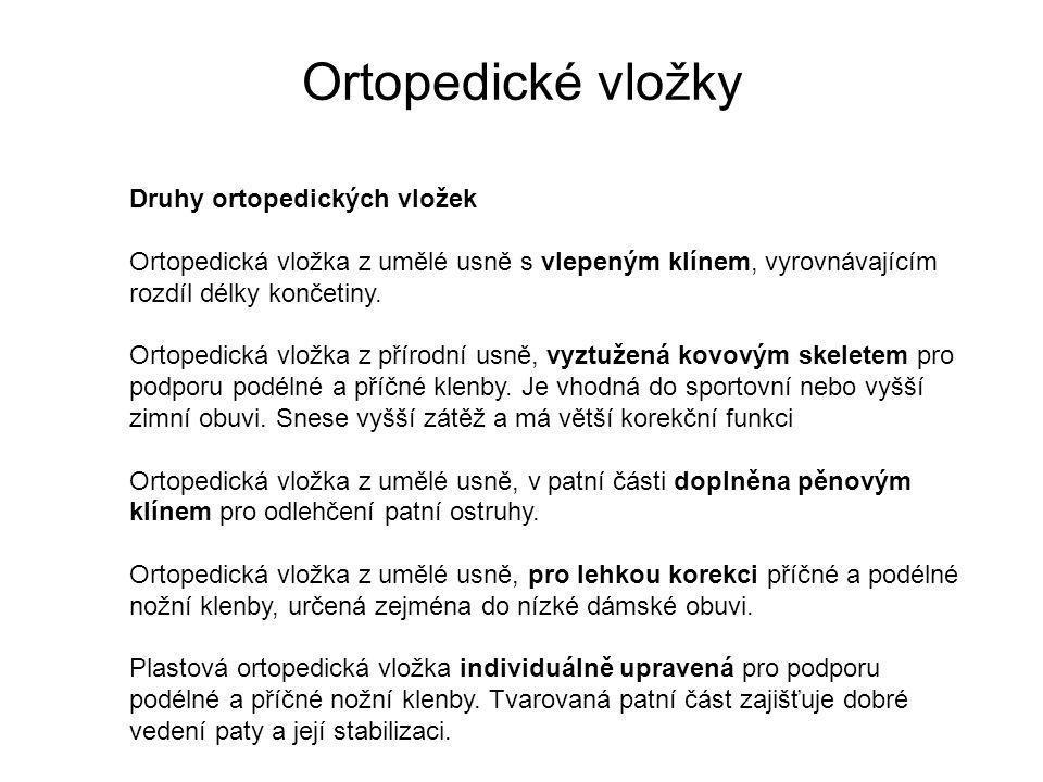 Ortopedické vložky Druhy ortopedických vložek Ortopedická vložka z umělé usně s vlepeným klínem, vyrovnávajícím rozdíl délky končetiny.