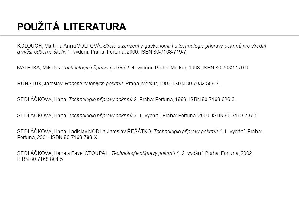 POUŽITÁ LITERATURA KOLOUCH, Martin a Anna VOLFOVÁ.