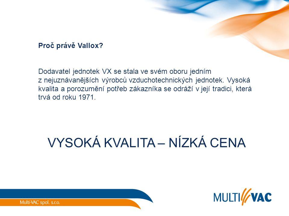 Proč právě Vallox? Dodavatel jednotek VX se stala ve svém oboru jedním z nejuznávanějších výrobců vzduchotechnických jednotek. Vysoká kvalita a porozu
