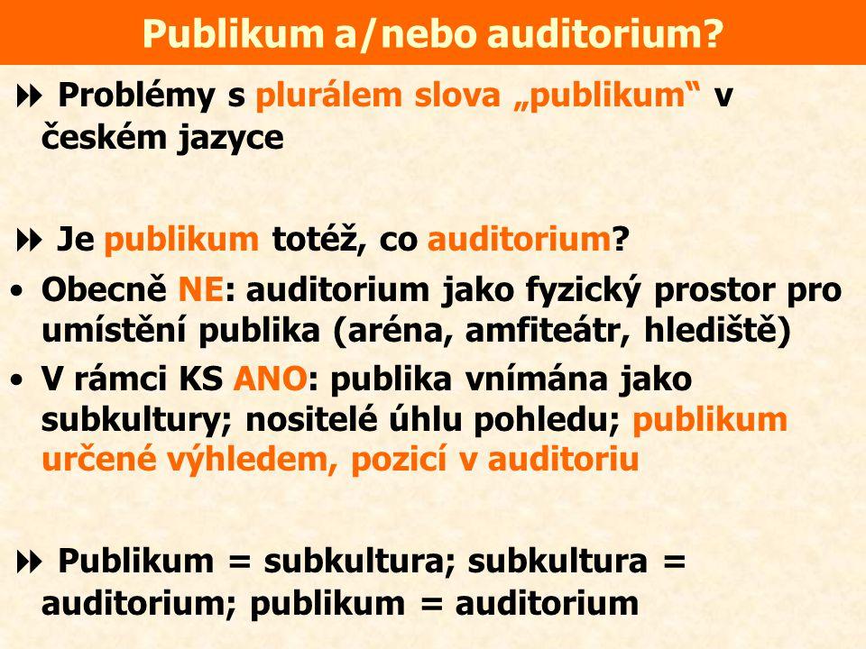 Publikum a/nebo auditorium.