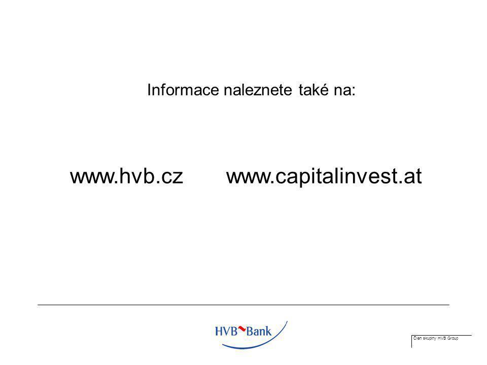 Člen skupiny HVB Group www.hvb.cz www.capitalinvest.at Informace naleznete také na: