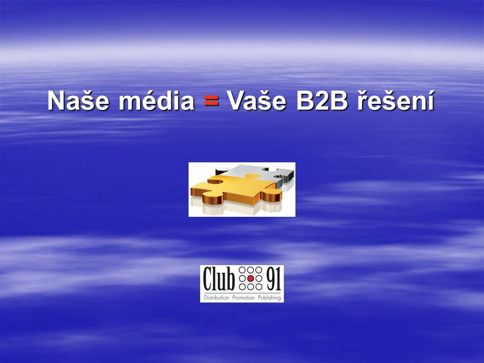 Naše média = Vaše B2B řešení