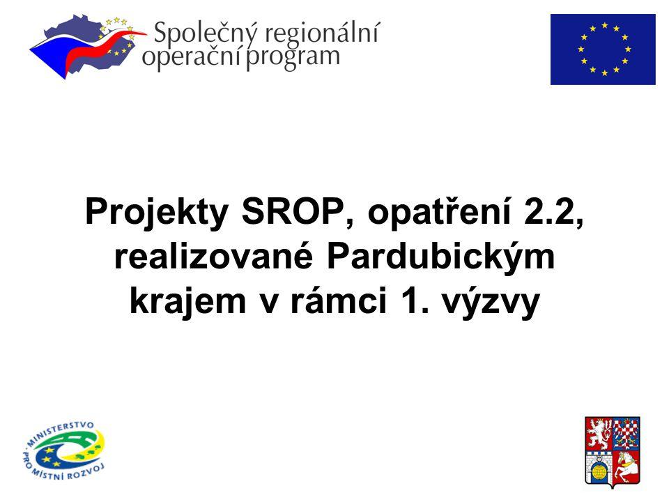 Projekty SROP, opatření 2.2, realizované Pardubickým krajem v rámci 1. výzvy