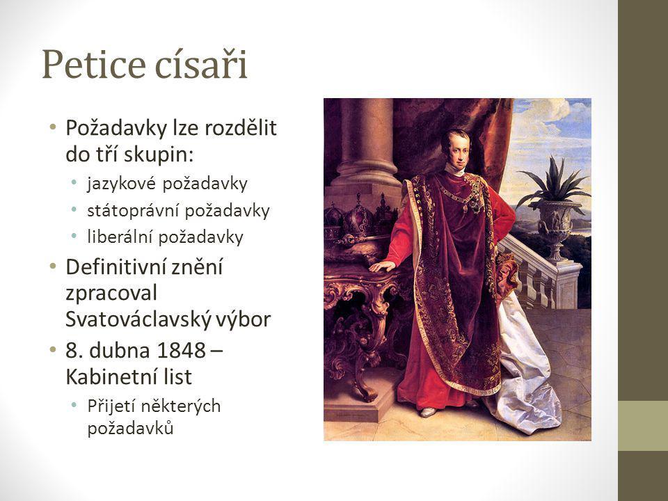 Petice císaři Požadavky lze rozdělit do tří skupin: jazykové požadavky státoprávní požadavky liberální požadavky Definitivní znění zpracoval Svatováclavský výbor 8.