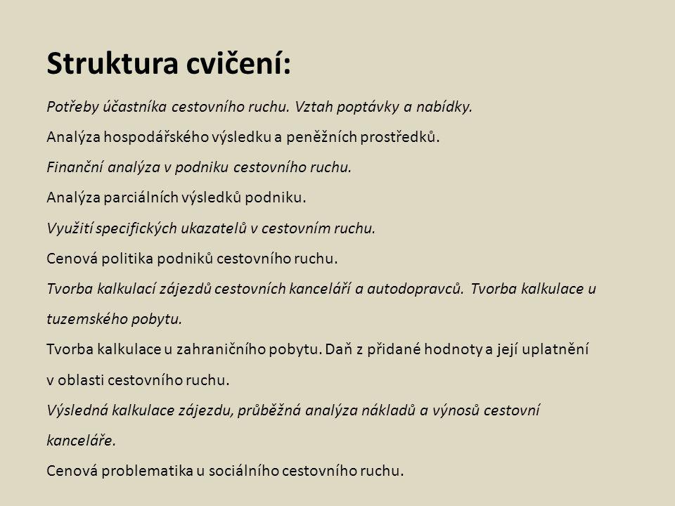 Literatura: Povinná literatura: KŘÍŽEK, F., NEUFUS, J.