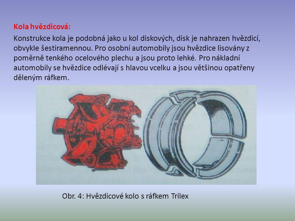 Kola hvězdicová: Konstrukce kola je podobná jako u kol diskových, disk je nahrazen hvězdicí, obvykle šestiramennou. Pro osobní automobily jsou hvězdic
