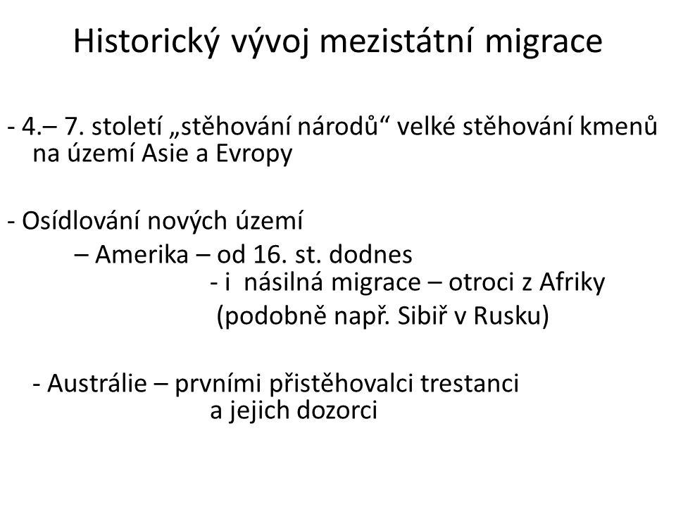 Historický vývoj mezistátní migrace - 4.– 7.