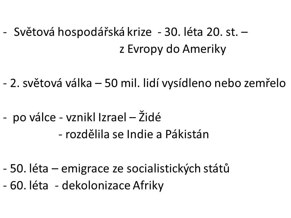 -Světová hospodářská krize - 30.léta 20. st. – z Evropy do Ameriky - 2.