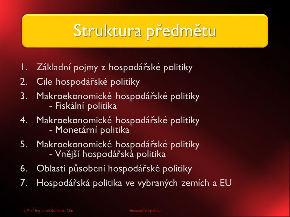 14 Hospodářská politikac) Prof. Ing. Lumír Kulhánek, CSc.