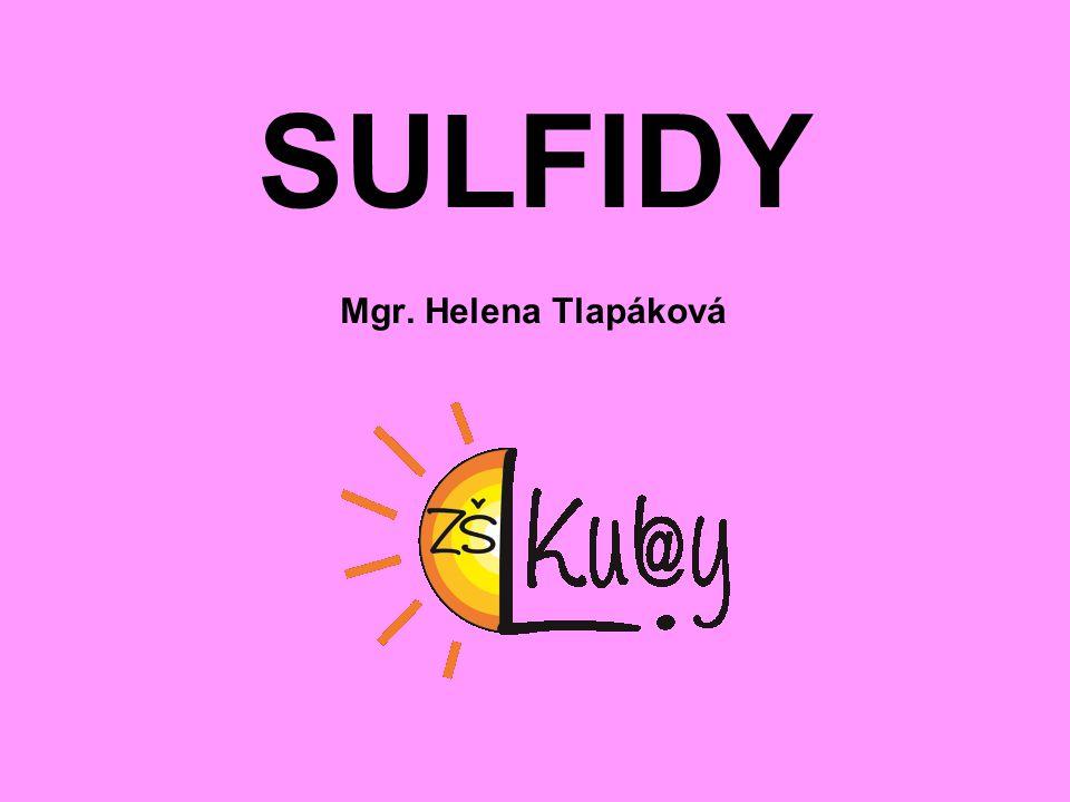 SULFIDY Mgr. Helena Tlapáková