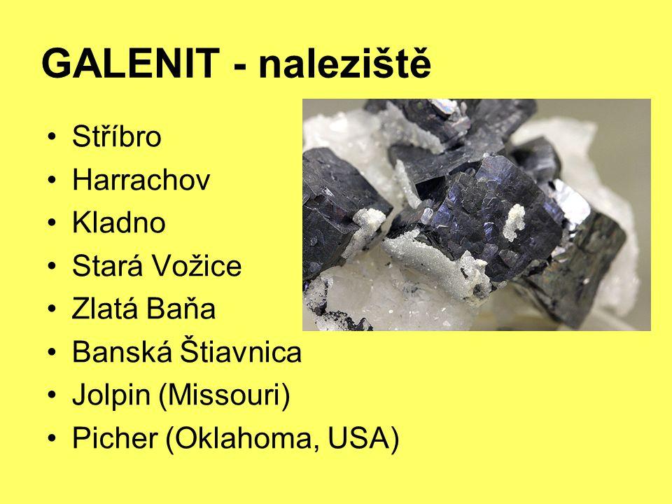 GALENIT - naleziště Stříbro Harrachov Kladno Stará Vožice Zlatá Baňa Banská Štiavnica Jolpin (Missouri) Picher (Oklahoma, USA)