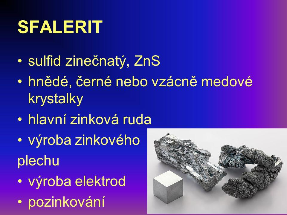 SFALERIT- odrůdy: christofit – příměs malého množství železa marmatit – příměs železa (až 26 %) kleofán – příměs malého množství železa a manganu příbramit – příměs kadmia brunckit – zemitá odrůda bílé barvy gumucionit – malinově červený, kolomorfní