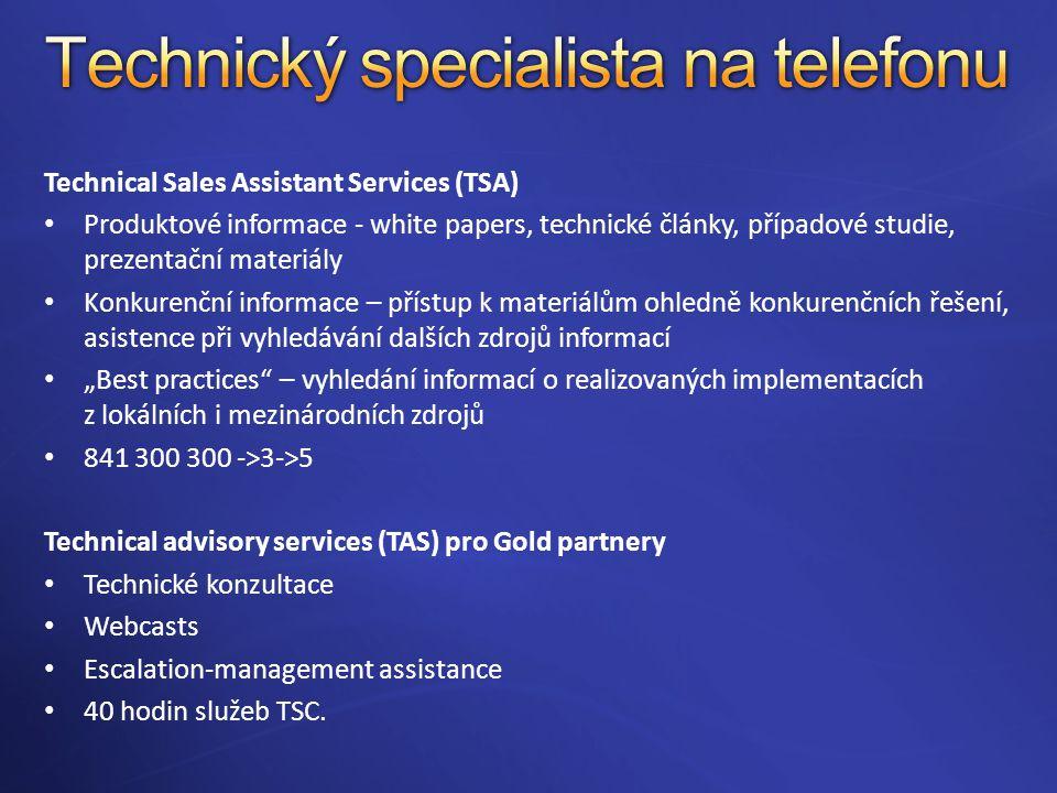 """Technical Sales Assistant Services (TSA) Produktové informace - white papers, technické články, případové studie, prezentační materiály Konkurenční informace – přístup k materiálům ohledně konkurenčních řešení, asistence při vyhledávání dalších zdrojů informací """"Best practices – vyhledání informací o realizovaných implementacích z lokálních i mezinárodních zdrojů 841 300 300 ->3->5 Technical advisory services (TAS) pro Gold partnery Technické konzultace Webcasts Escalation-management assistance 40 hodin služeb TSC."""