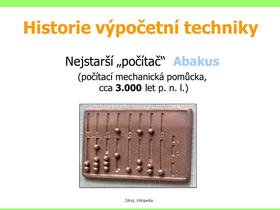 """Historie výpočetní techniky Nejstarší """"počítač"""" Abakus (počítací mechanická pomůcka, cca 3.000 let p. n. l.) Zdroj: Wikipedia"""