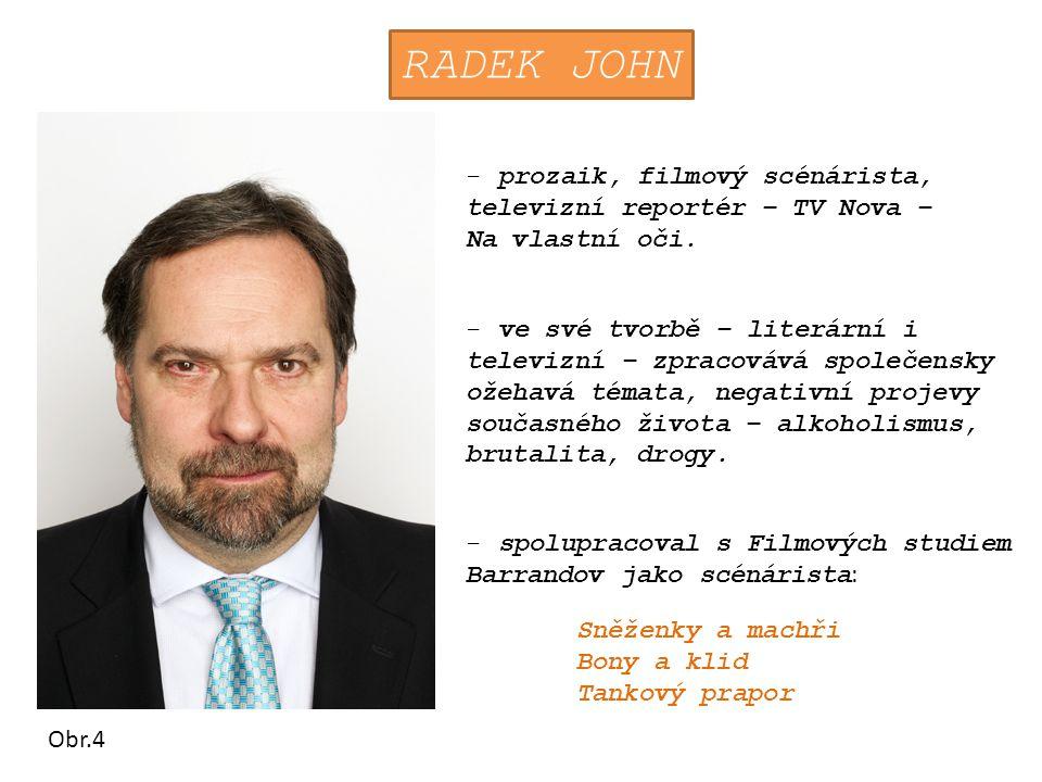 RADEK JOHN -prozaik, filmový scénárista, televizní reportér – TV Nova – Na vlastní oči.