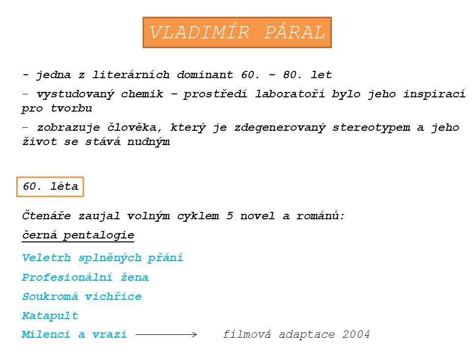 VLADIMÍR PÁRAL - jedna z literárních dominant 60. – 80.