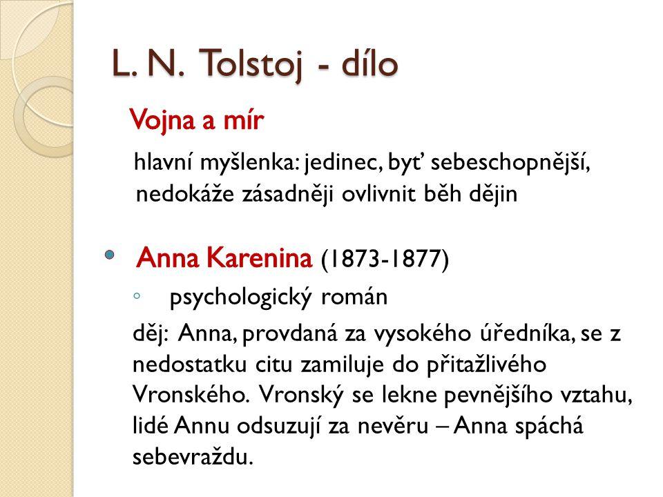 Sevastopolské povídky (1855-56) Vzkříšení (1899) Hadži Murat (1896-1904)