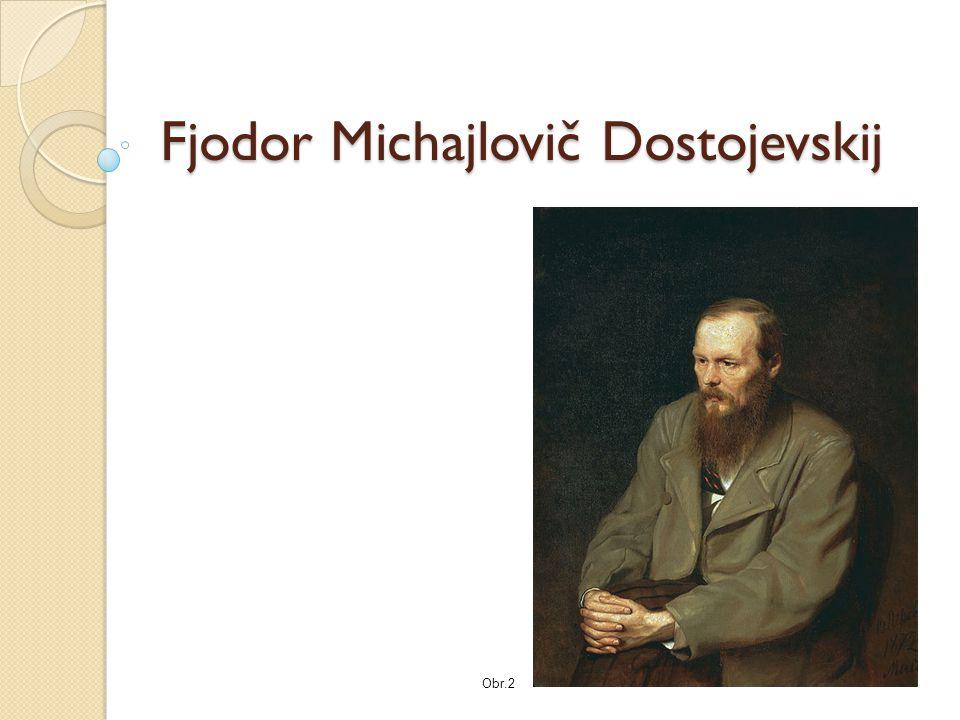 Fjodor Michajlovič Dostojevskij Obr.2