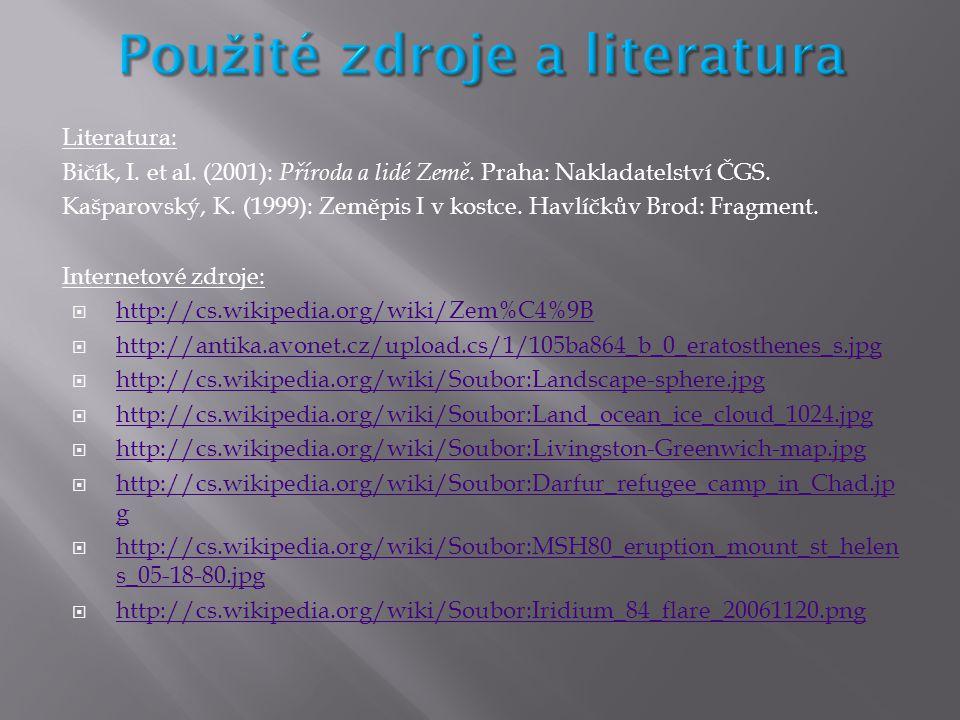 Literatura: Bičík, I.et al. (2001): Příroda a lidé Země.