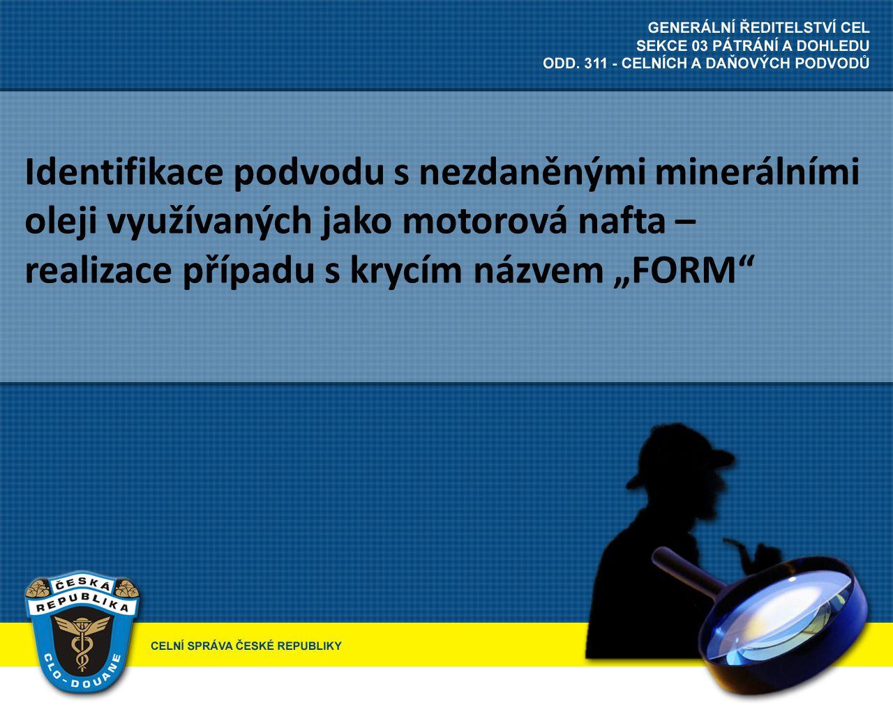 """Identifikace podvodu s nezdaněnými minerálními oleji využívaných jako motorová nafta – realizace případu s krycím názvem """"FORM"""""""