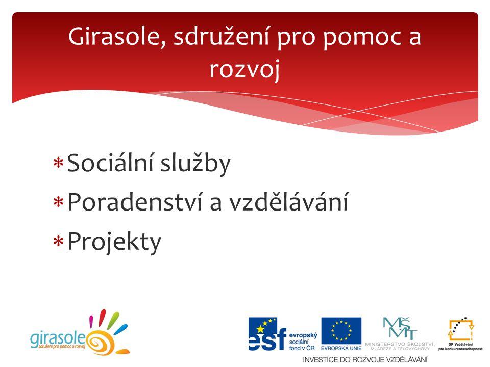  Sociální služby  Poradenství a vzdělávání  Projekty Girasole, sdružení pro pomoc a rozvoj