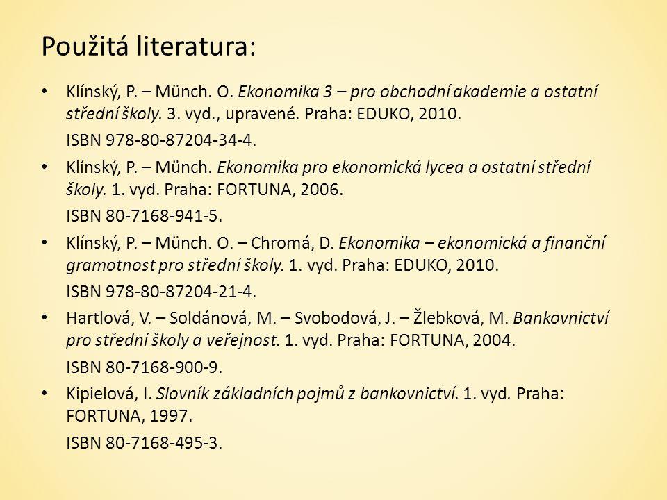 Použitá literatura: Klínský, P. – Münch. O.