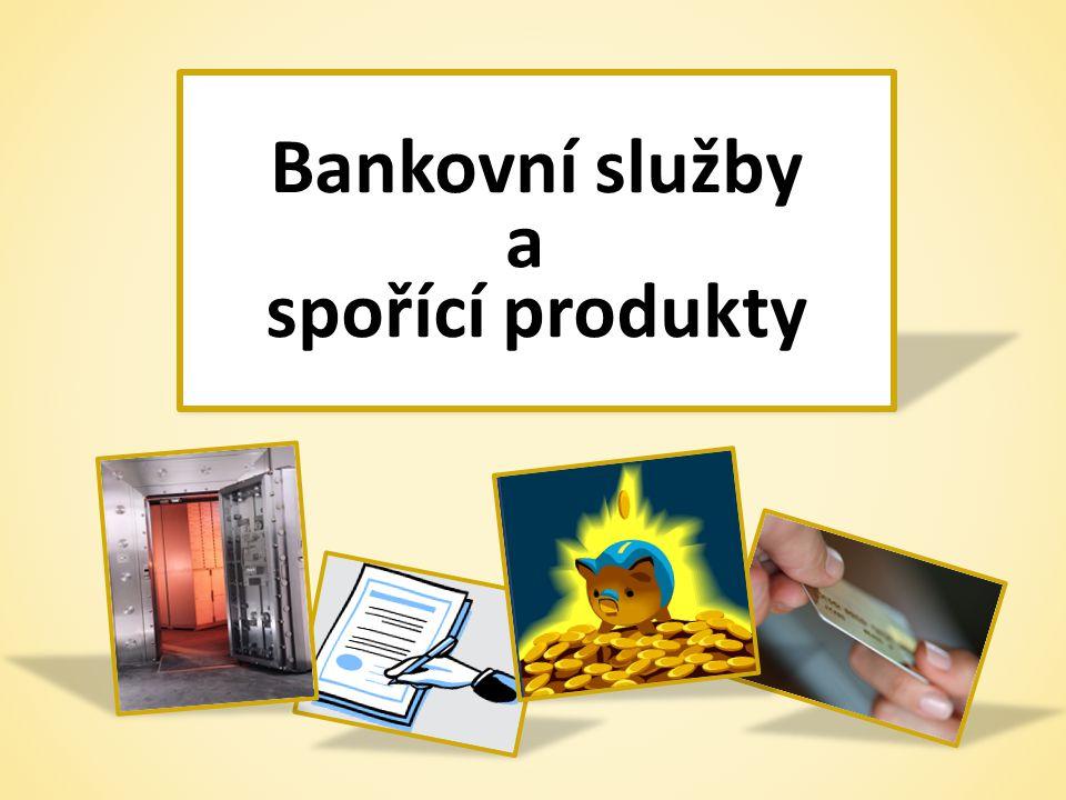 Bankovní služby spořící produkty a