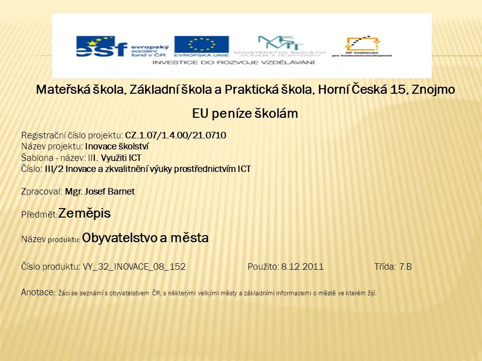 Na území ČR žije asi 1O,5 milionů obyvatel.