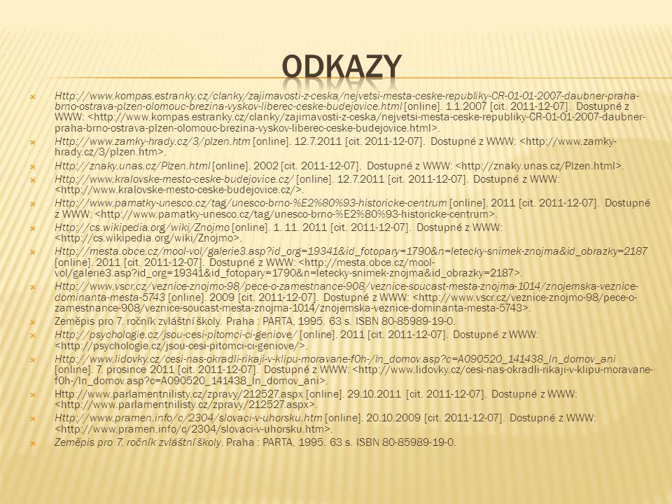  Http://www.kompas.estranky.cz/clanky/zajimavosti-z-ceska/nejvetsi-mesta-ceske-republiky-CR-01-01-2007-daubner-praha- brno-ostrava-plzen-olomouc-brez