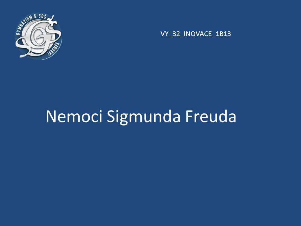 Nemoci Sigmunda Freuda VY_32_INOVACE_1B13