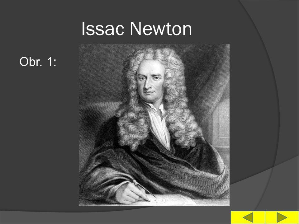 Issac Newton Obr. 1: