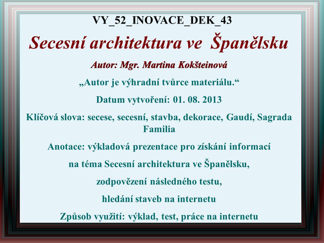 Secesní architektura ve Španělsku Autor: Mgr.
