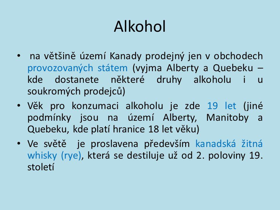 Alkohol na většině území Kanady prodejný jen v obchodech provozovaných státem (vyjma Alberty a Quebeku – kde dostanete některé druhy alkoholu i u souk