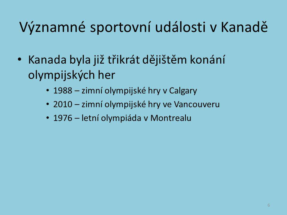 Významné sportovní události v Kanadě Kanada byla již třikrát dějištěm konání olympijských her 1988 – zimní olympijské hry v Calgary 2010 – zimní olymp