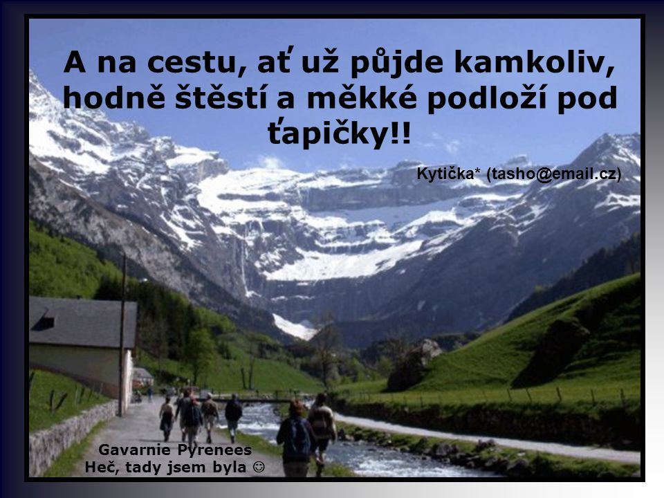 A na cestu, ať už půjde kamkoliv, hodně štěstí a měkké podloží pod ťapičky!.