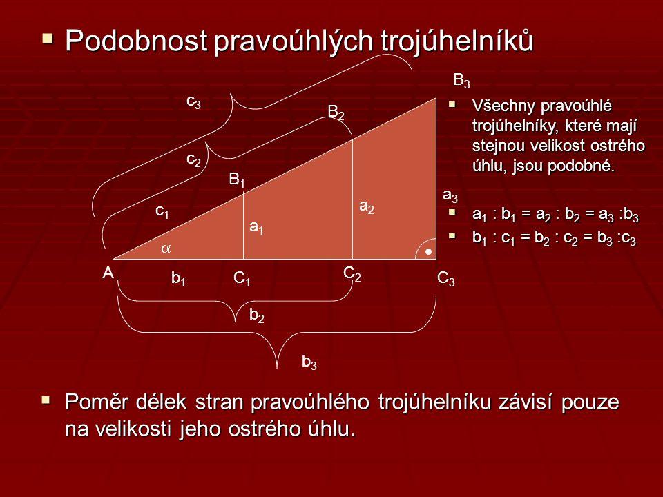 TANGENS  Poměr délky odvěsny protilehlé k úhlu  a délky odvěsny přilehlé k úhlu a se nazývá tangens  A C B b a c 