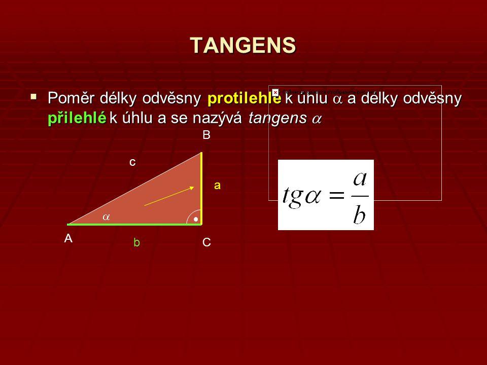 A 0,18 0,36 0,58 0,84 1,19 1,73 C  tg  10°20°30°40°50°60°0° Graf funkce tangens 10° 20° 2 1