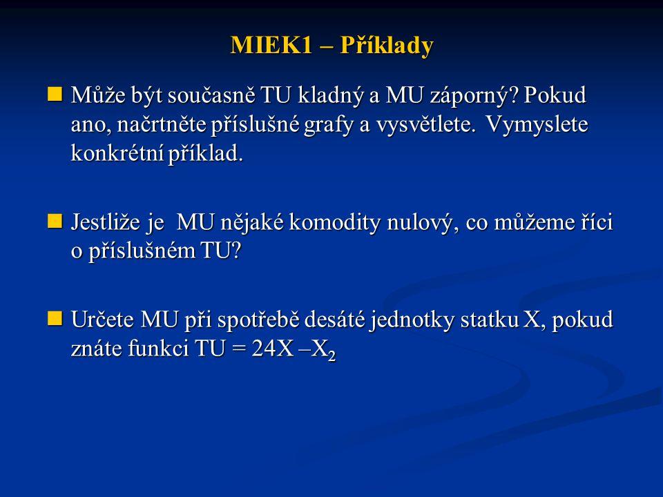 MIEK1 – Příklady Cena statku X je 120 Kč a cena statku Y je 80 Kč.