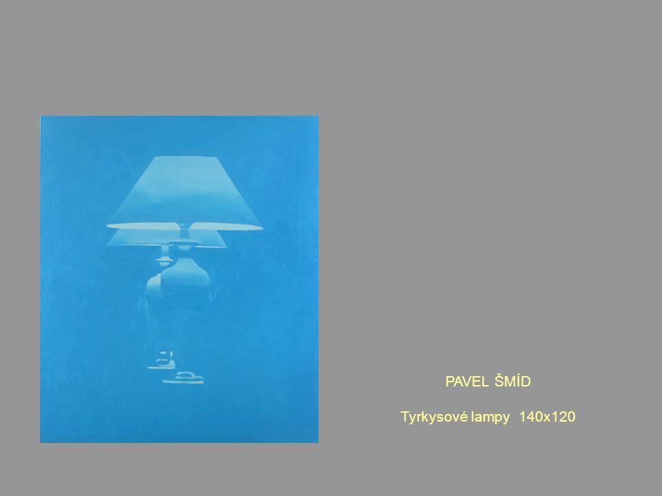 PAVEL ŠMÍD Tyrkysové lampy 140x120