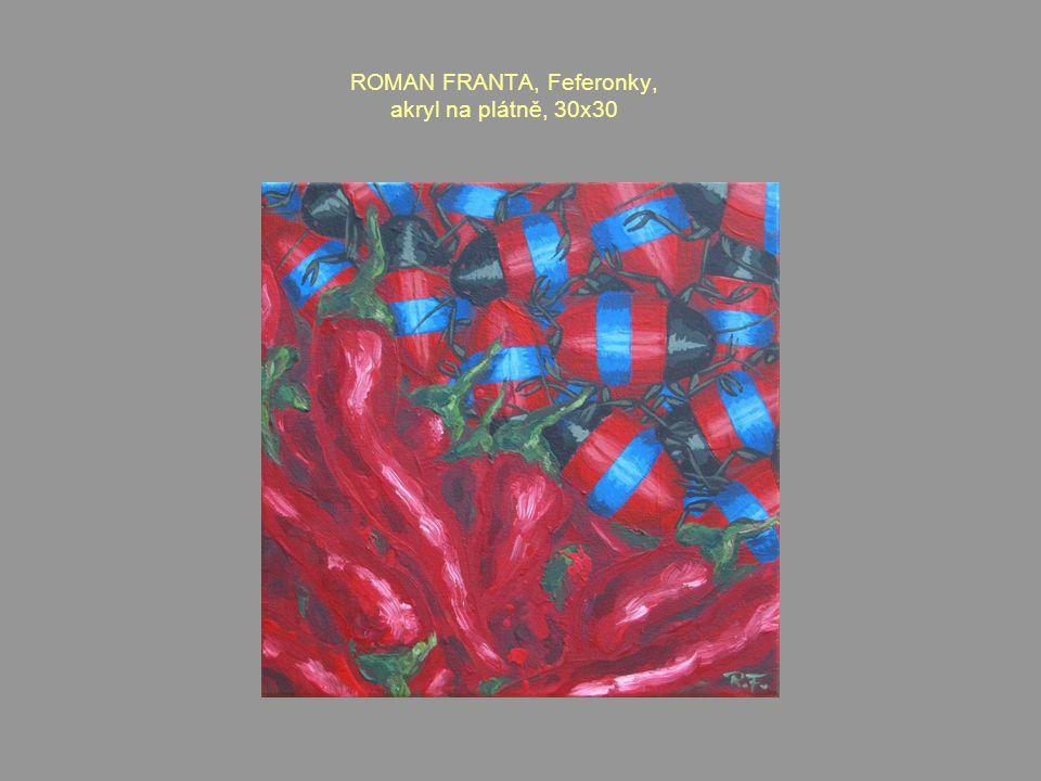 ROMAN FRANTA, Feferonky, akryl na plátně, 30x30