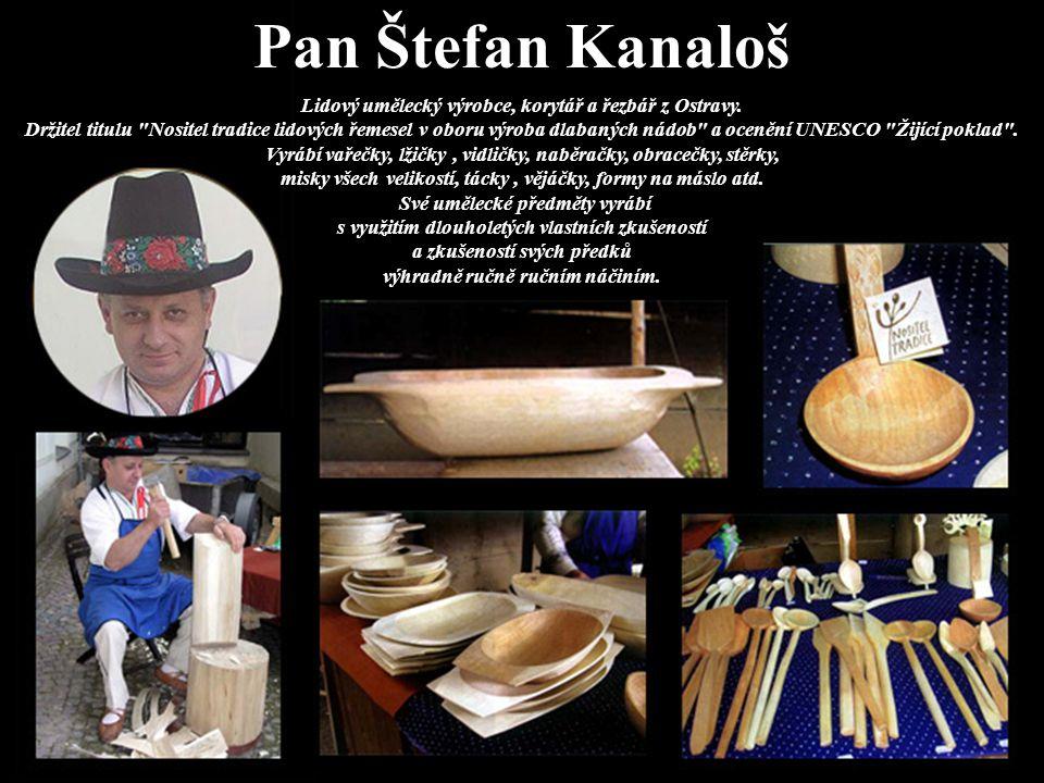 Pan Štefan Kanaloš Lidový umělecký výrobce, korytář a řezbář z Ostravy. Držitel titulu